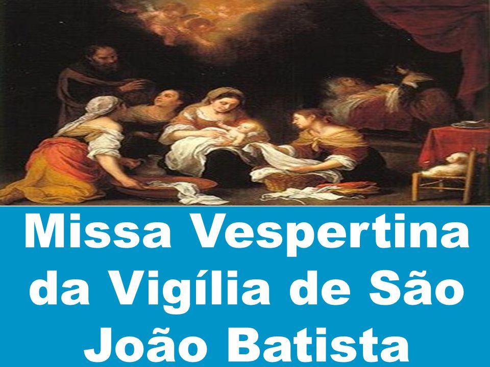 Missa Vespertina da Vigília de São João Batista