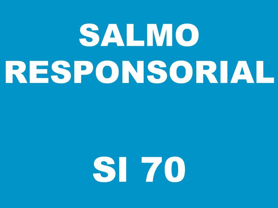 SALMO RESPONSORIAL Sl 70