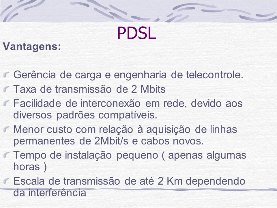 PDSL Vantagens: Gerência de carga e engenharia de telecontrole.