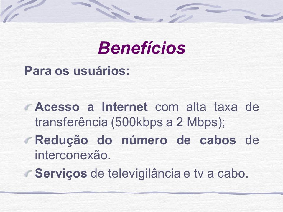 Benefícios Para os usuários: