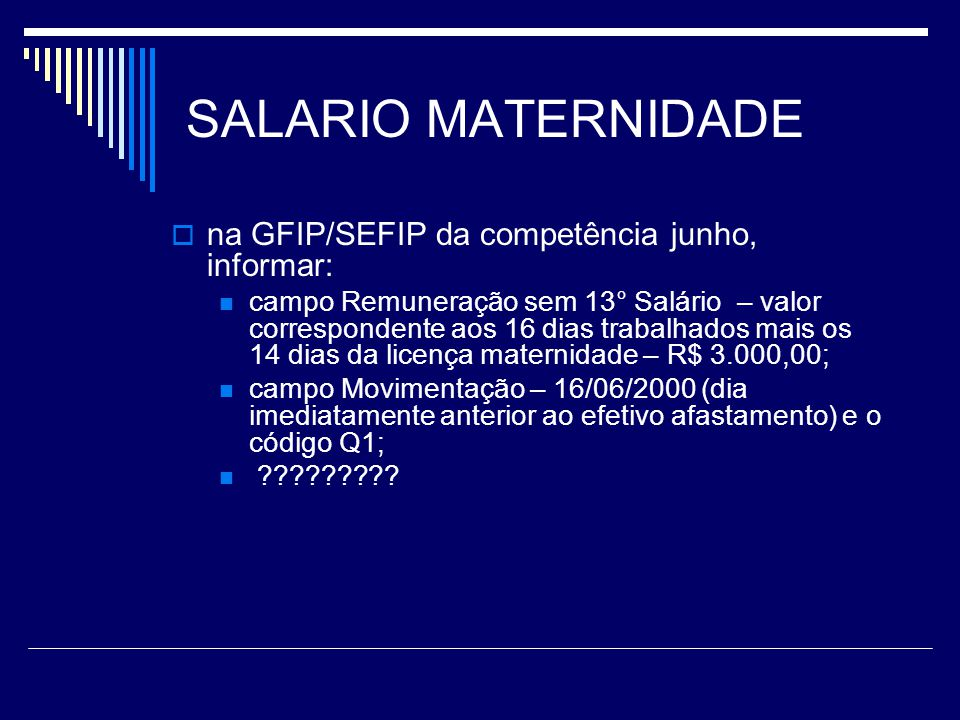SALARIO MATERNIDADE na GFIP/SEFIP da competência junho, informar: