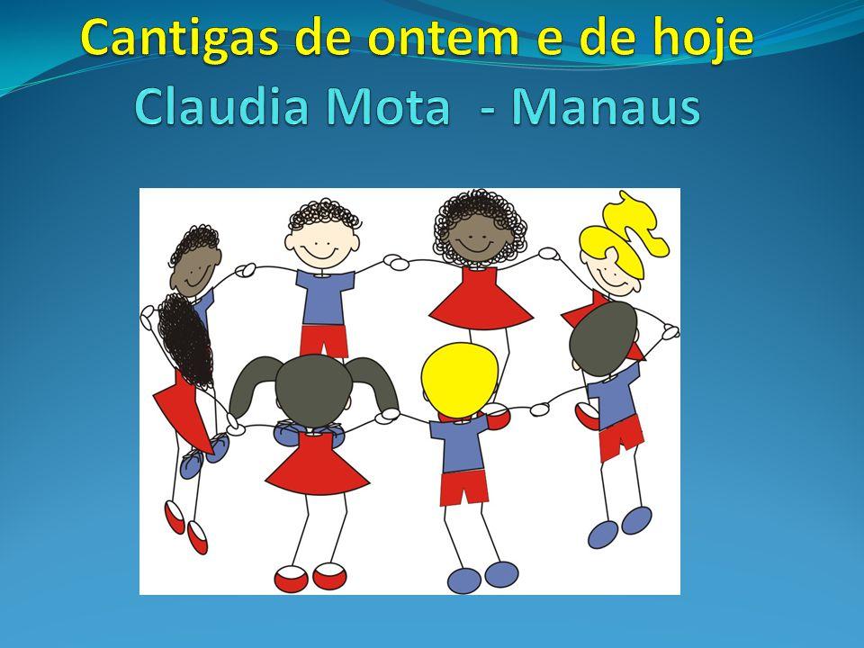 Cantigas de ontem e de hoje Claudia Mota - Manaus