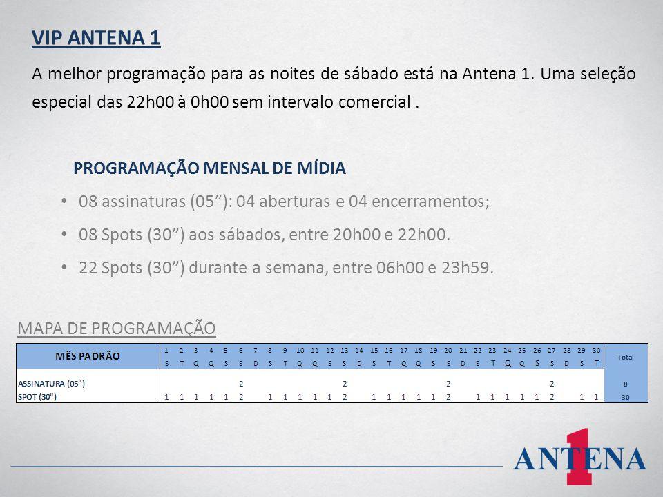 VIP ANTENA 1 A melhor programação para as noites de sábado está na Antena 1. Uma seleção especial das 22h00 à 0h00 sem intervalo comercial .