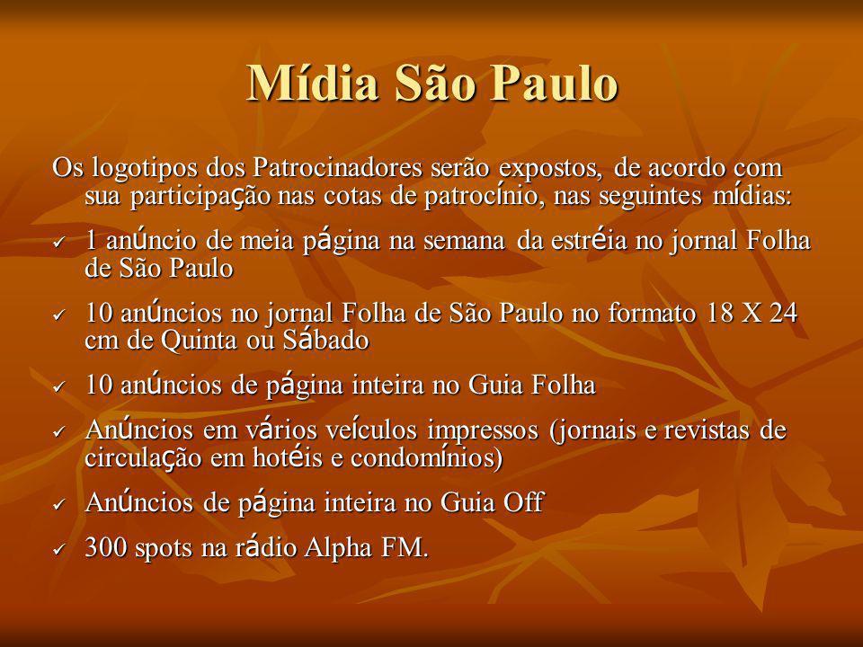Mídia São Paulo Os logotipos dos Patrocinadores serão expostos, de acordo com sua participação nas cotas de patrocínio, nas seguintes mídias:
