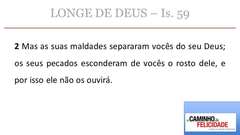 LONGE DE DEUS – Is. 59