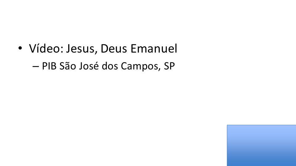 Vídeo: Jesus, Deus Emanuel