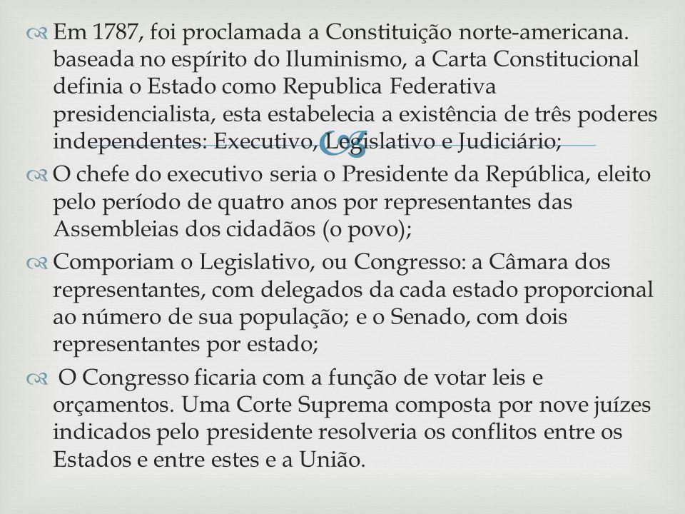 Em 1787, foi proclamada a Constituição norte-americana