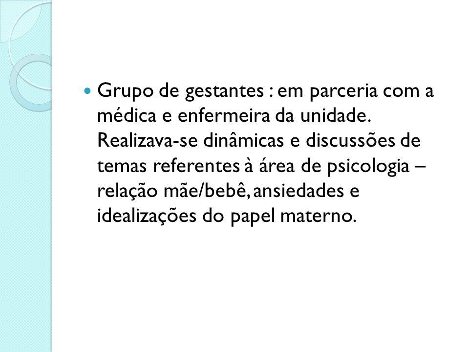 Grupo de gestantes : em parceria com a médica e enfermeira da unidade