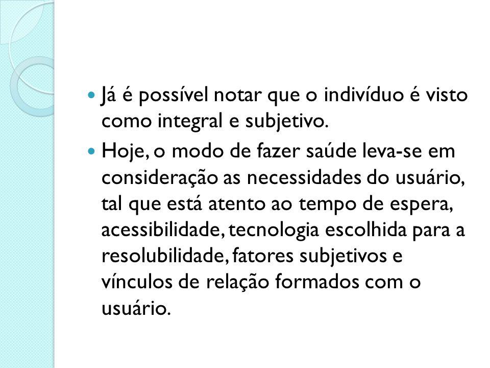 Já é possível notar que o indivíduo é visto como integral e subjetivo.