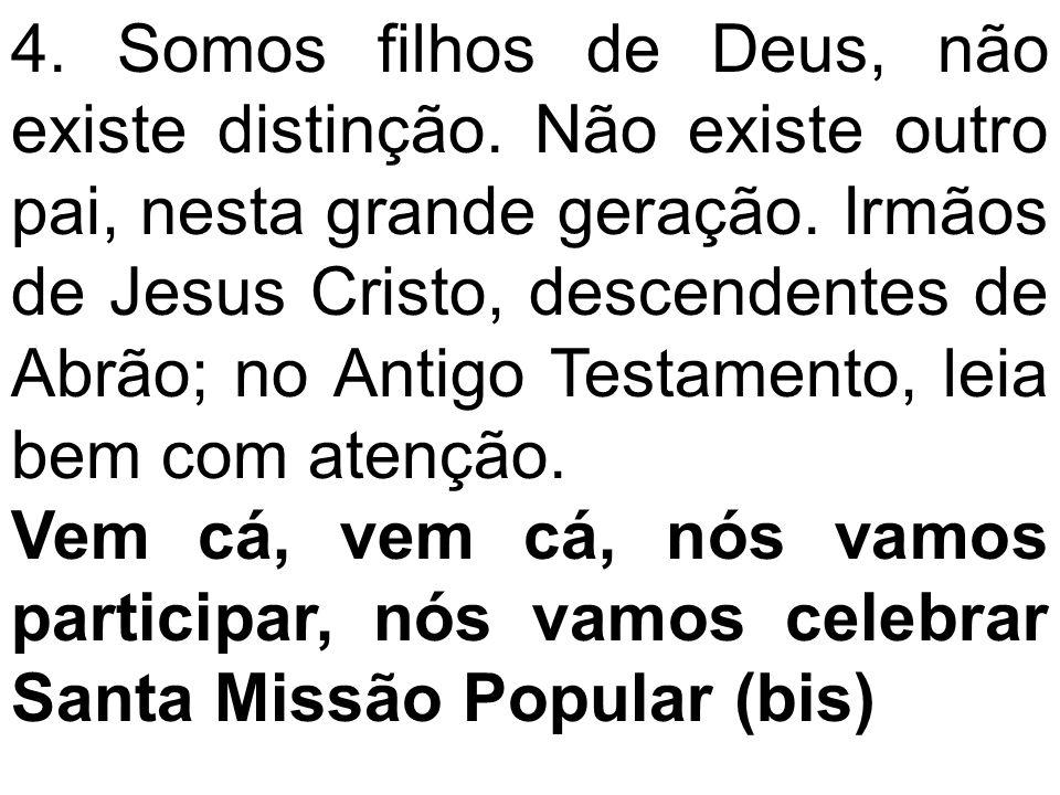 4. Somos filhos de Deus, não existe distinção