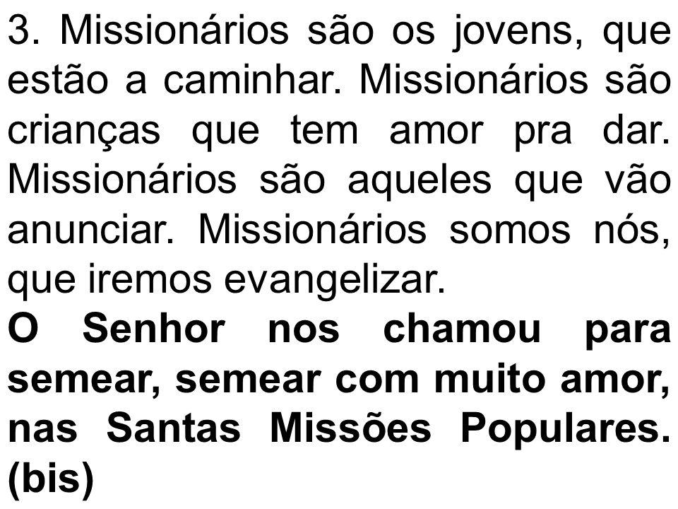 3. Missionários são os jovens, que estão a caminhar