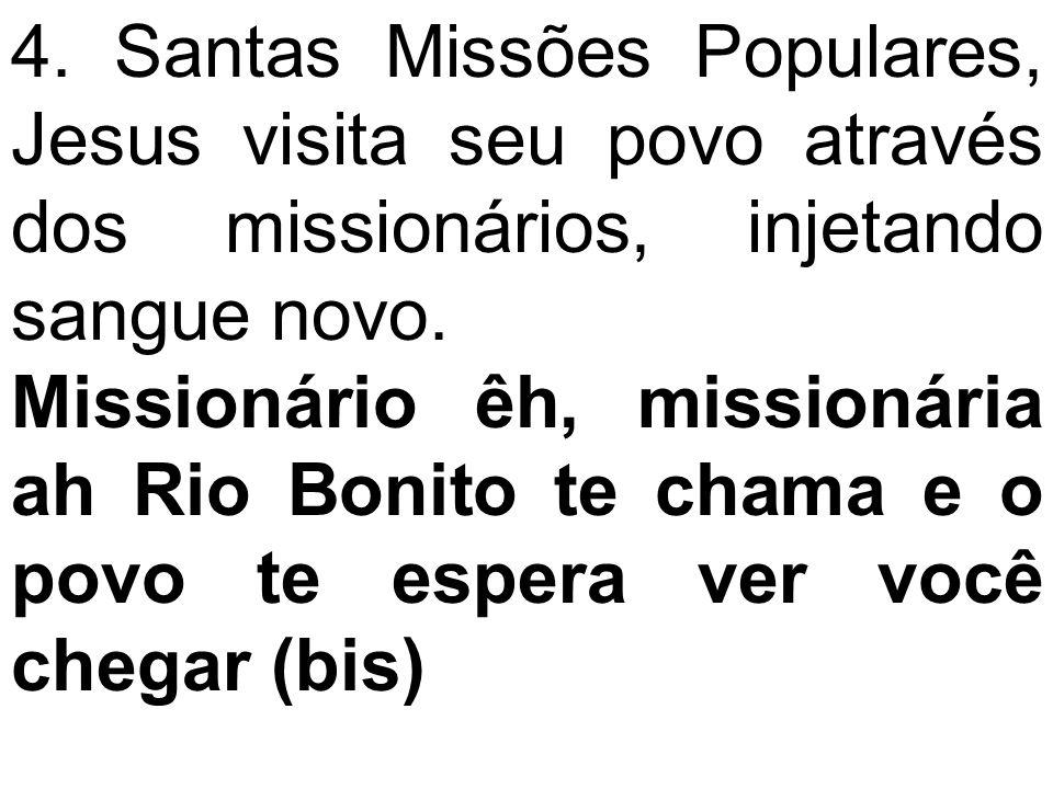 4. Santas Missões Populares, Jesus visita seu povo através dos missionários, injetando sangue novo.