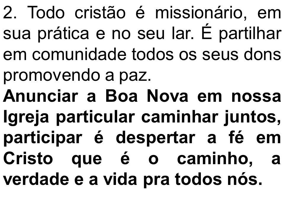 2. Todo cristão é missionário, em sua prática e no seu lar