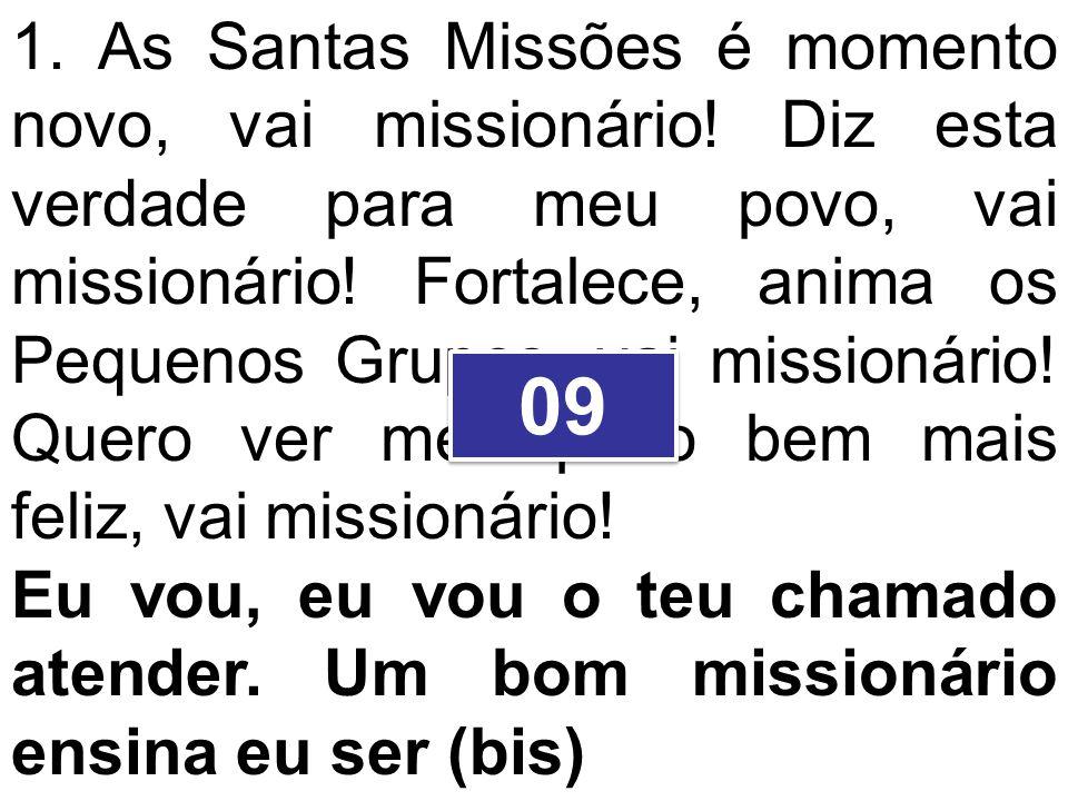 1. As Santas Missões é momento novo, vai missionário
