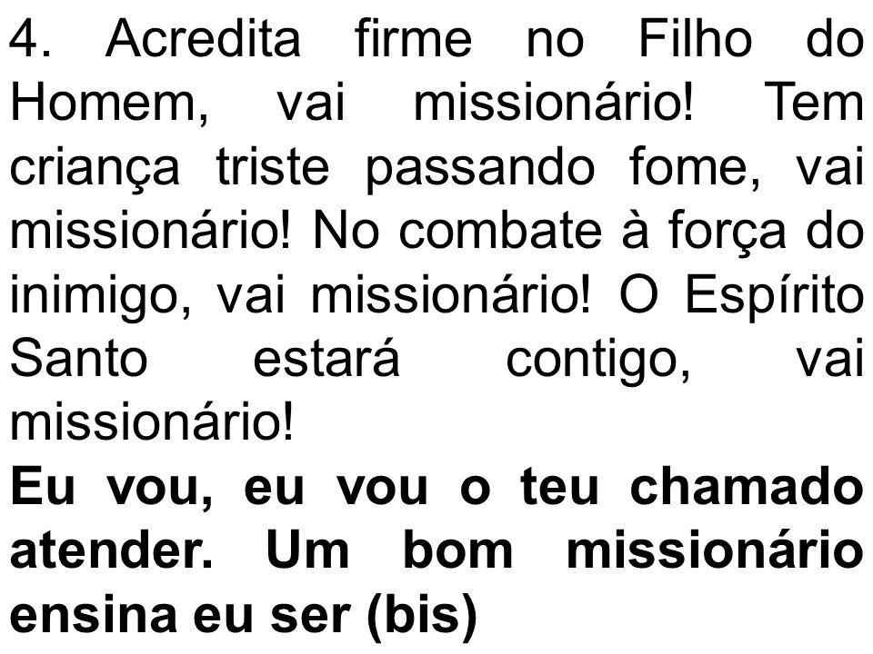 4. Acredita firme no Filho do Homem, vai missionário