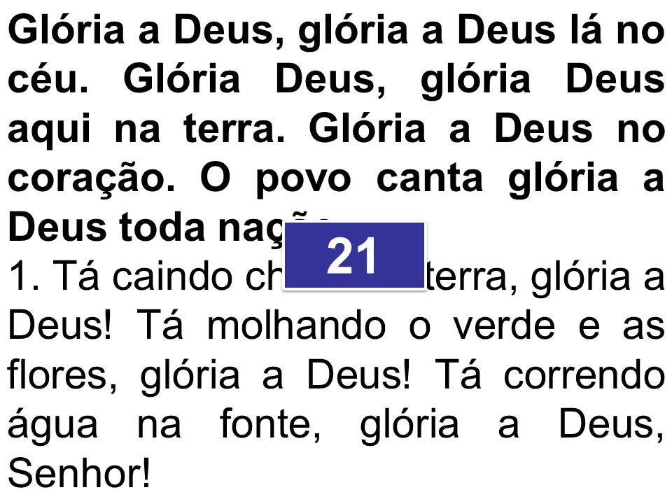 Glória a Deus, glória a Deus lá no céu