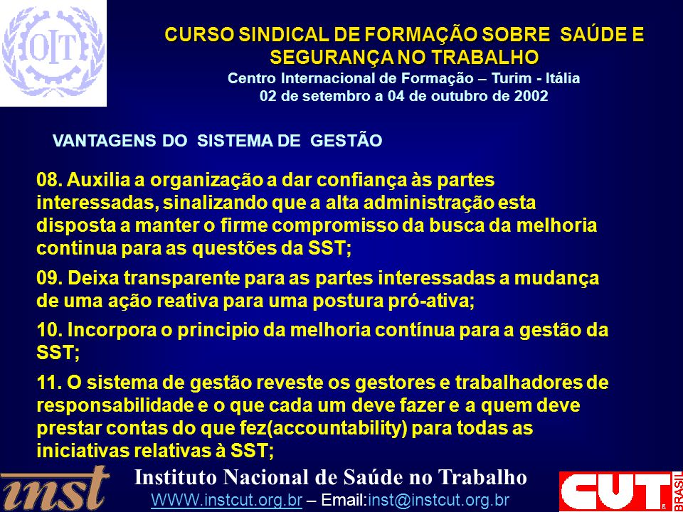 10. Incorpora o principio da melhoria contínua para a gestão da SST;