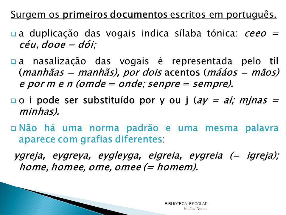 Surgem os primeiros documentos escritos em português.