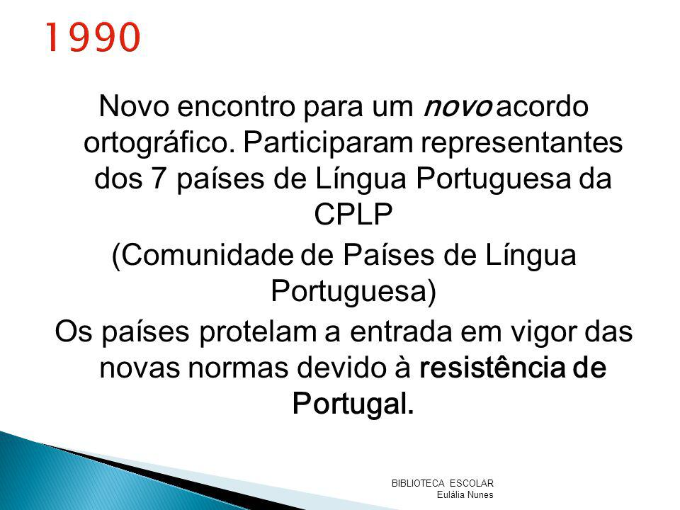 (Comunidade de Países de Língua Portuguesa)