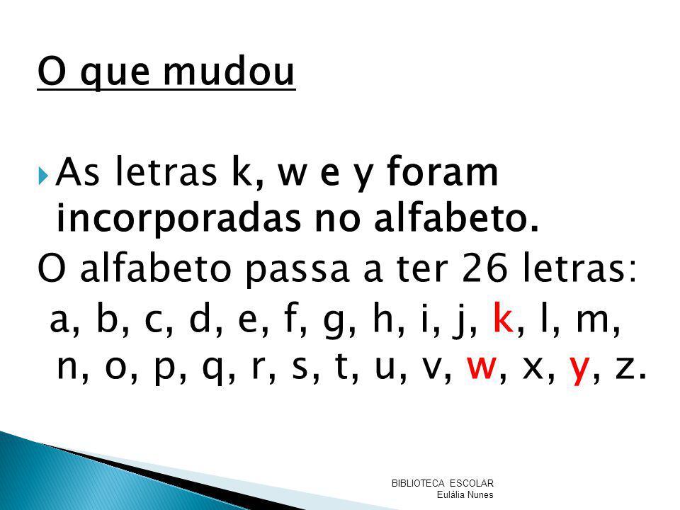 As letras k, w e y foram incorporadas no alfabeto.