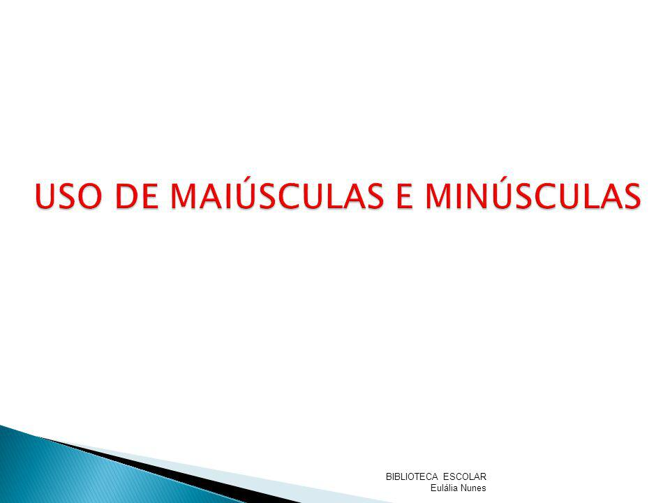 USO DE MAIÚSCULAS E MINÚSCULAS