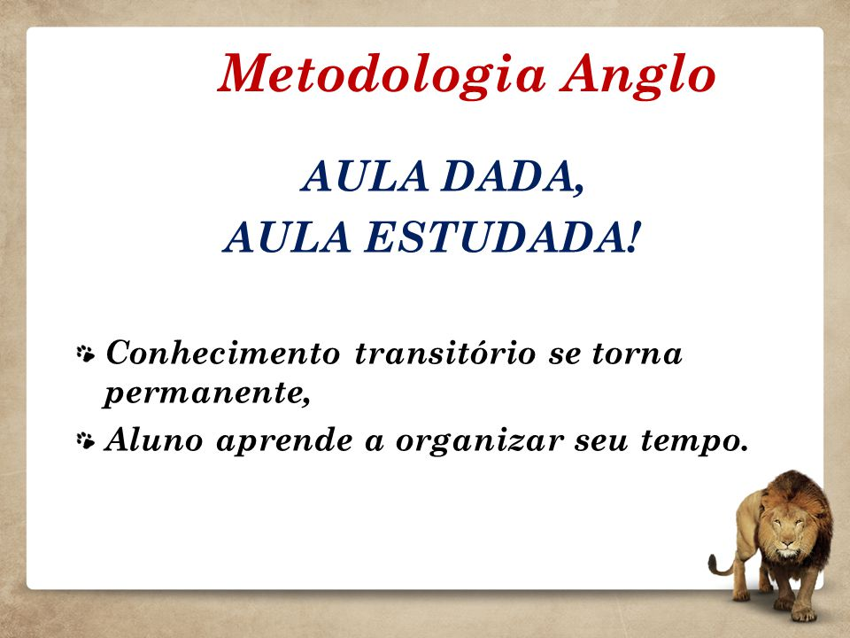 Metodologia Anglo AULA DADA, AULA ESTUDADA!