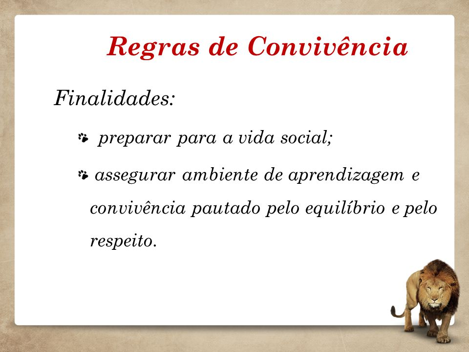 Regras de Convivência preparar para a vida social;