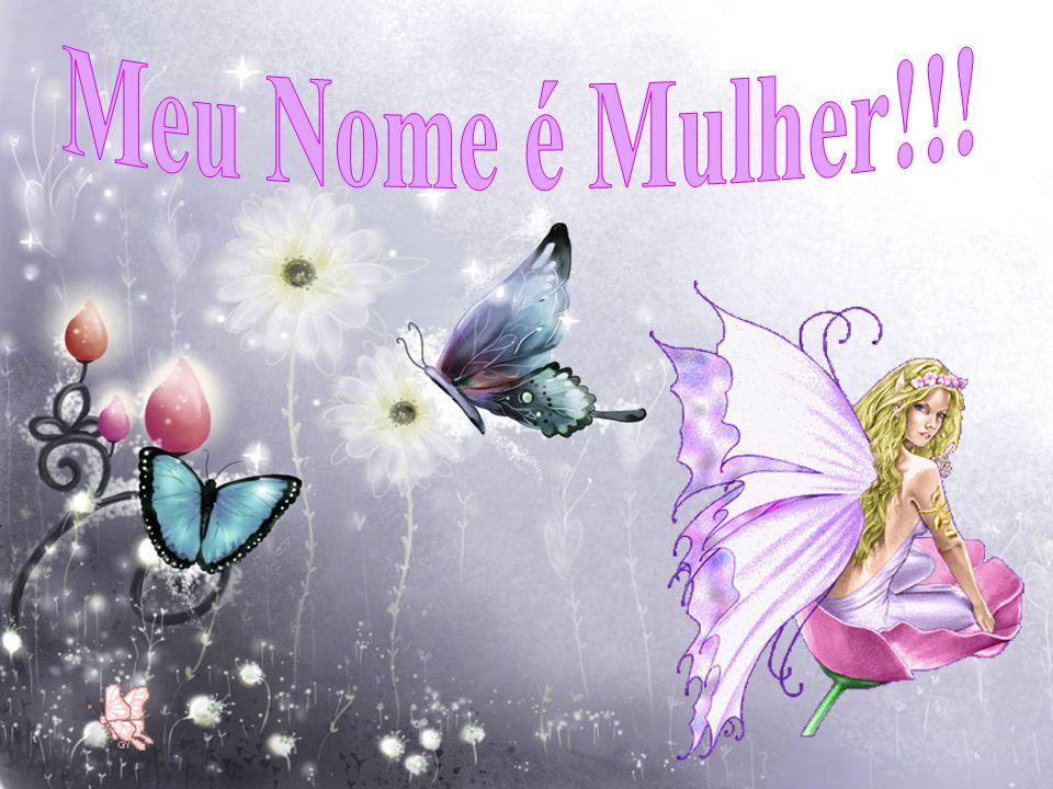 Meu Nome é Mulher!!!