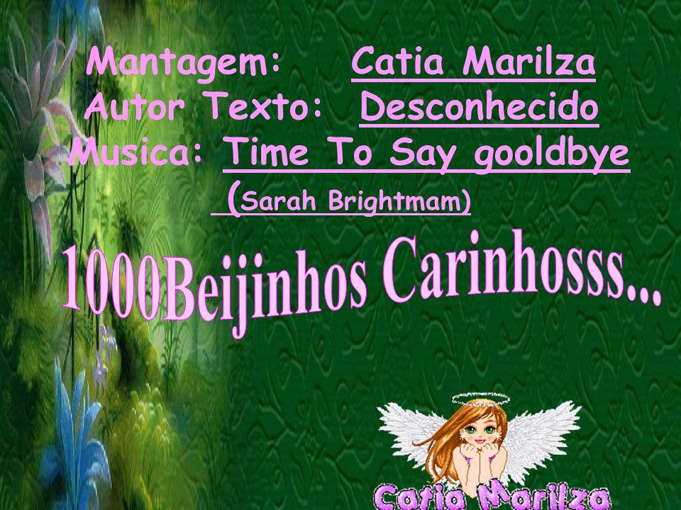 1000Beijinhos Carinhosss... Mantagem: Catia Marilza