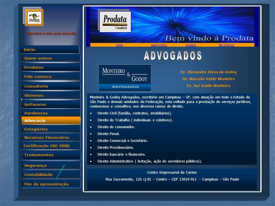 Dr. Alexandre Alves de Godoy Dr. Marcelo Valdir Monteiro
