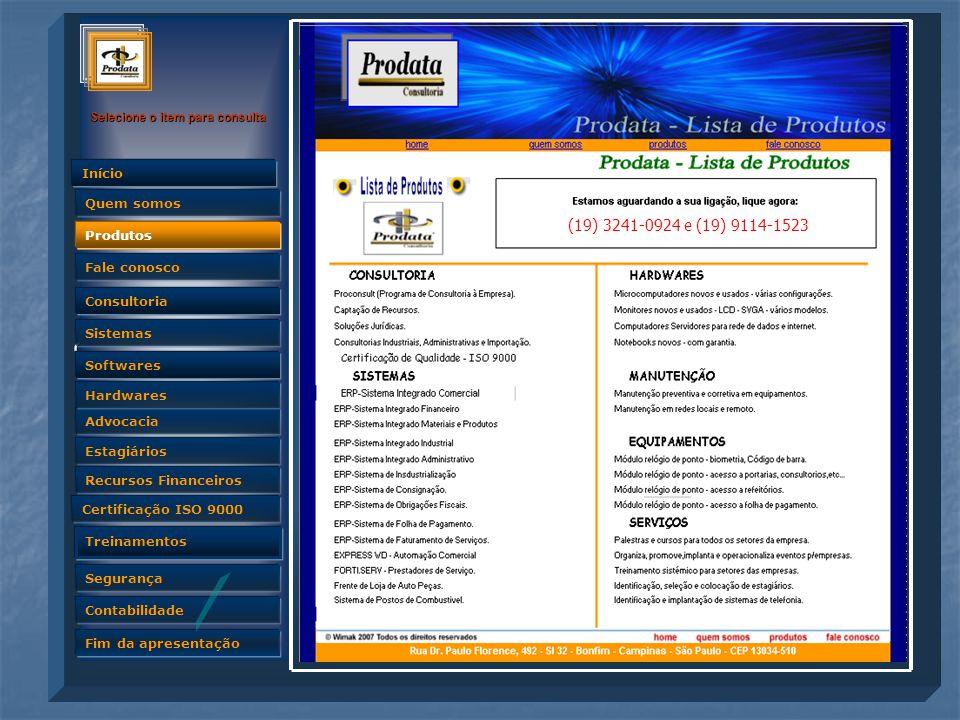 (19) 3241-0924 e (19) 9114-1523 (19) 3241-0924 e (19) 9114-1523 Produtos