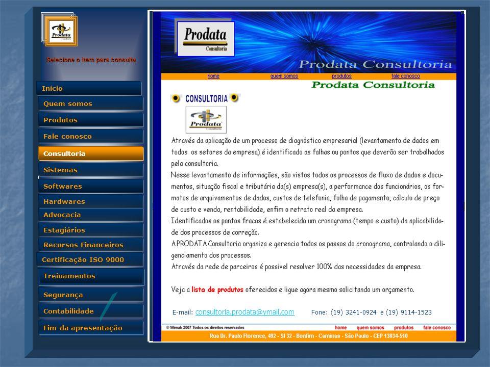 Consultoria E-mail: consultoria.prodata@ymail.com Fone: (19) 3241-0924 e (19) 9114-1523