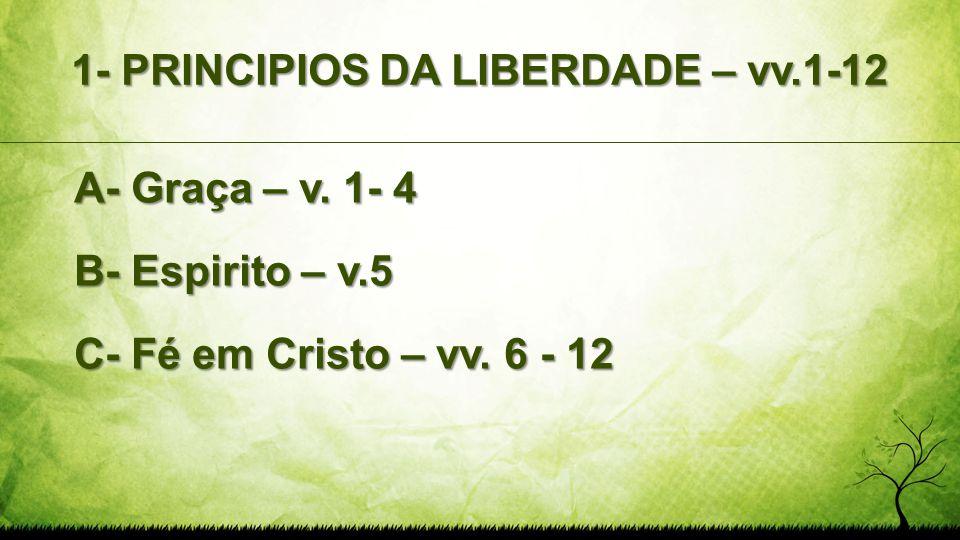 1- PRINCIPIOS DA LIBERDADE – vv.1-12