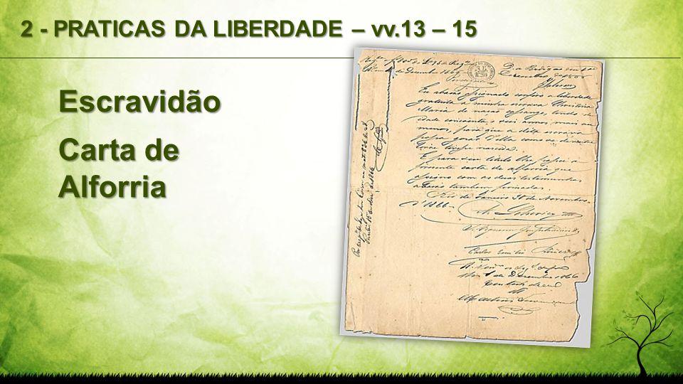 2 - PRATICAS DA LIBERDADE – vv.13 – 15