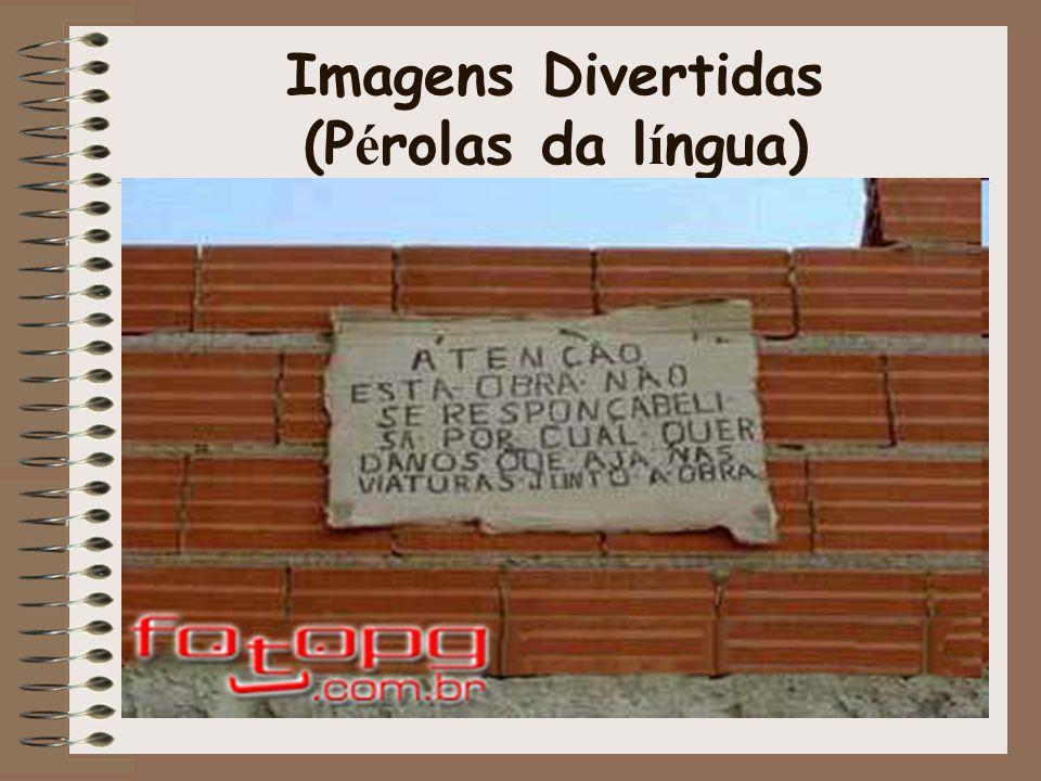 Imagens Divertidas (Pérolas da língua)