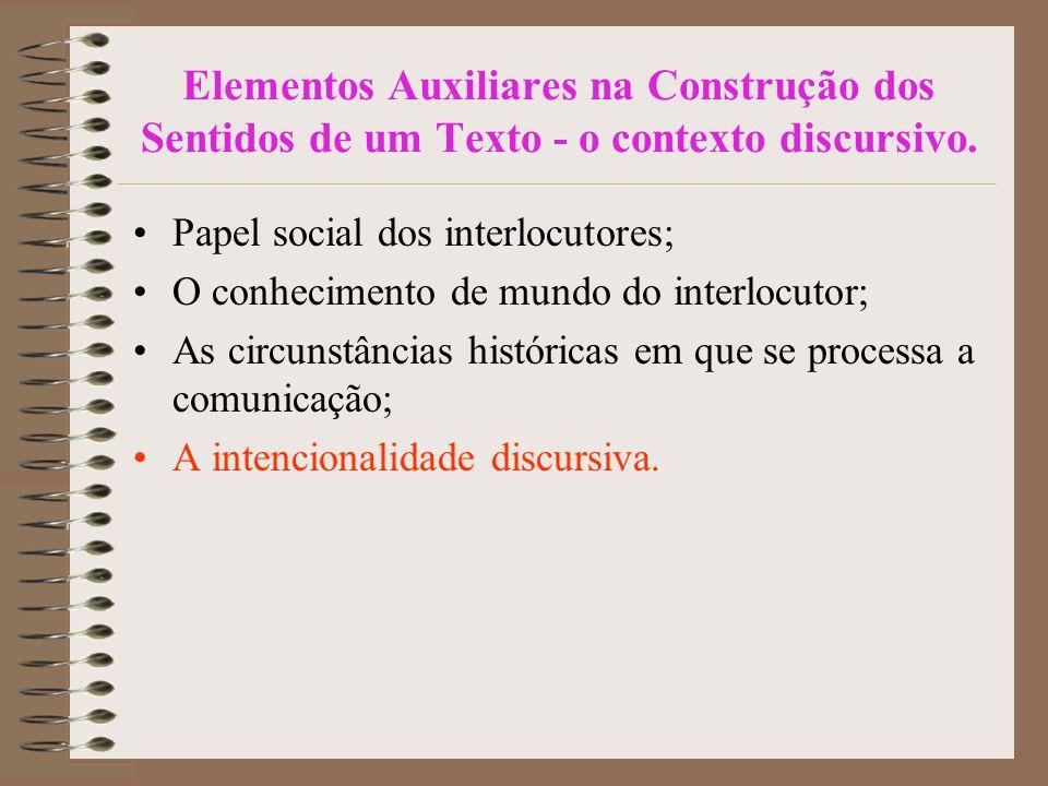 Elementos Auxiliares na Construção dos Sentidos de um Texto - o contexto discursivo.