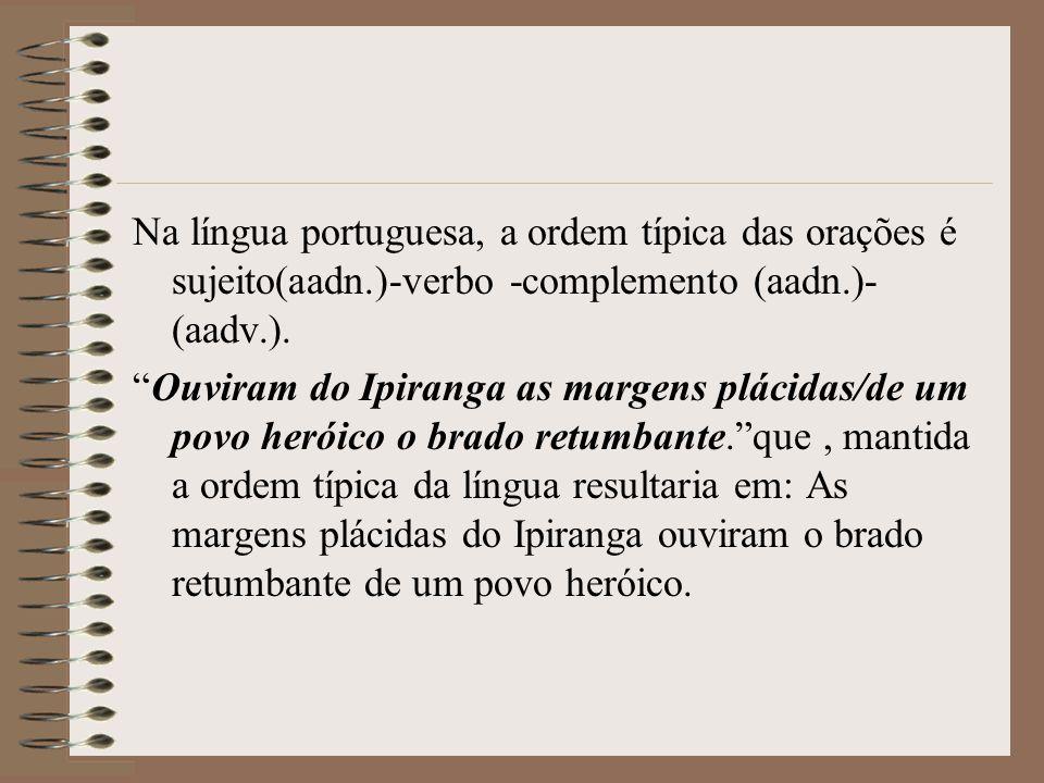 Na língua portuguesa, a ordem típica das orações é sujeito(aadn