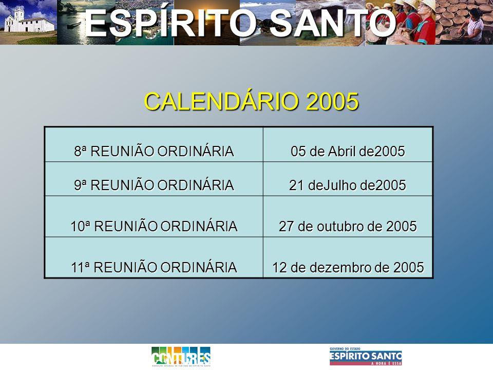 CALENDÁRIO 2005 8ª REUNIÃO ORDINÁRIA 05 de Abril de2005
