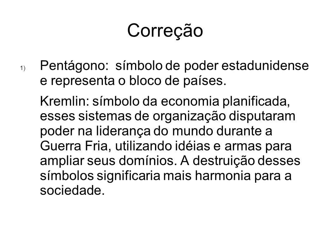 Correção Pentágono: símbolo de poder estadunidense e representa o bloco de países.