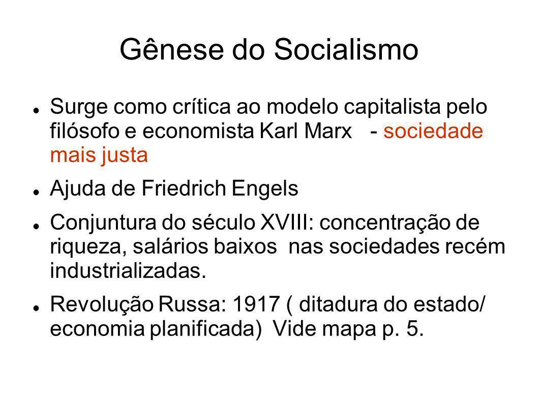 Gênese do Socialismo Surge como crítica ao modelo capitalista pelo filósofo e economista Karl Marx - sociedade mais justa.