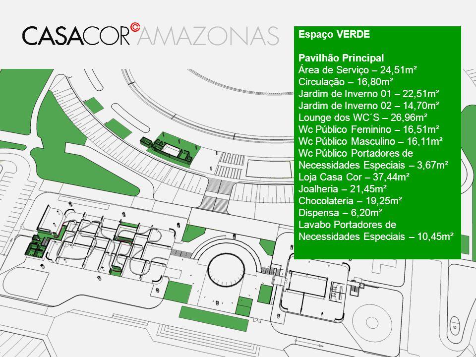 Espaço VERDE Pavilhão Principal. Área de Serviço – 24,51m². Circulação – 16,80m². Jardim de Inverno 01 – 22,51m².
