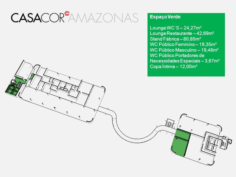 Espaço Verde Lounge WC´S – 24,27m². Lounge Restaurante – 42,69m². Stand Fábrica – 80,85m². WC Público Feminino – 19,35m².