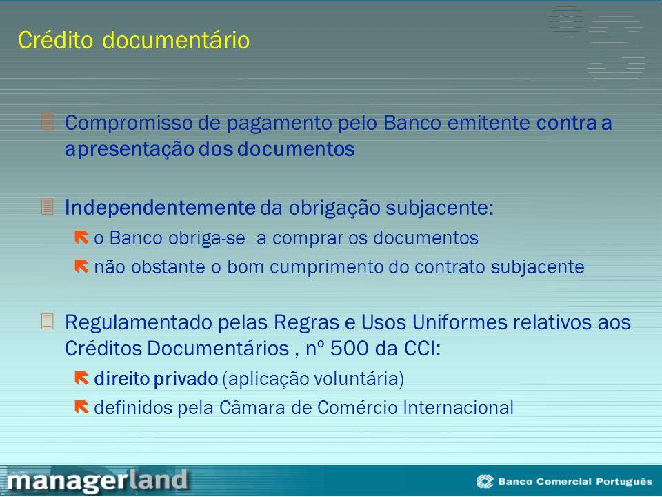 Crédito documentário Compromisso de pagamento pelo Banco emitente contra a apresentação dos documentos.