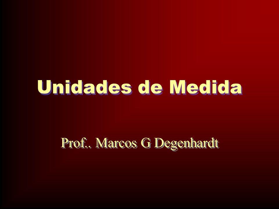 Prof.. Marcos G Degenhardt
