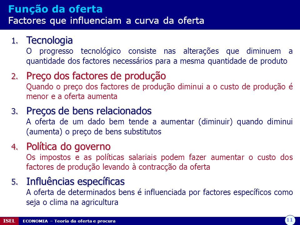Função da oferta Factores que influenciam a curva da oferta
