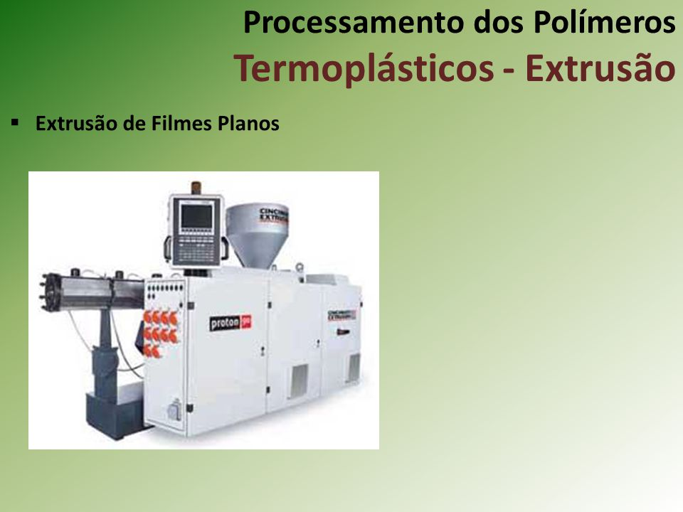 Processamento dos Polímeros Termoplásticos - Extrusão