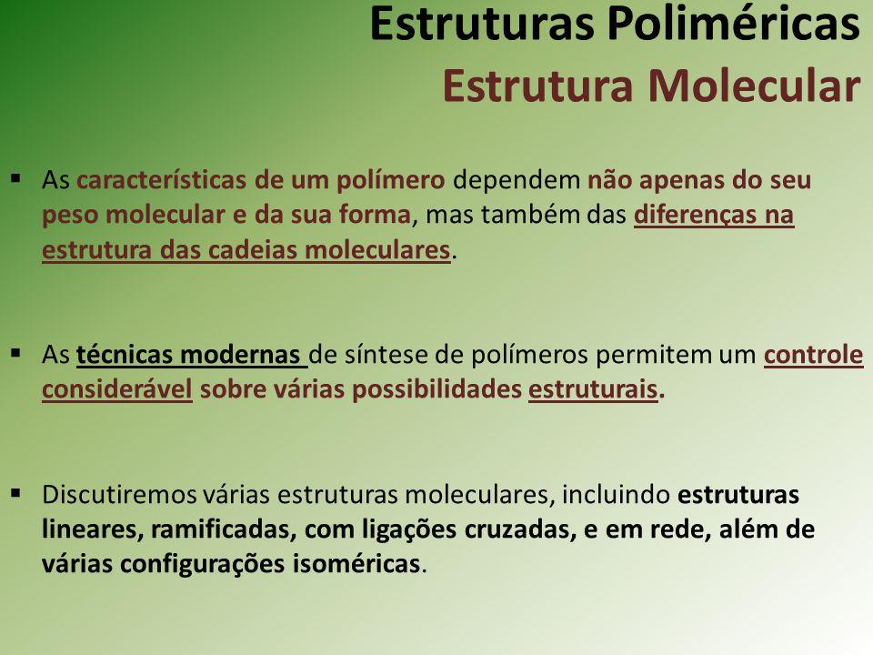 Estruturas Poliméricas Estrutura Molecular
