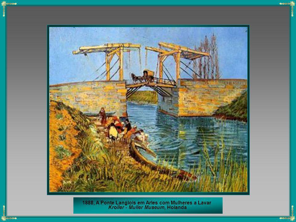 1888, A Ponte Langlois em Arles com Mulheres a Lavar