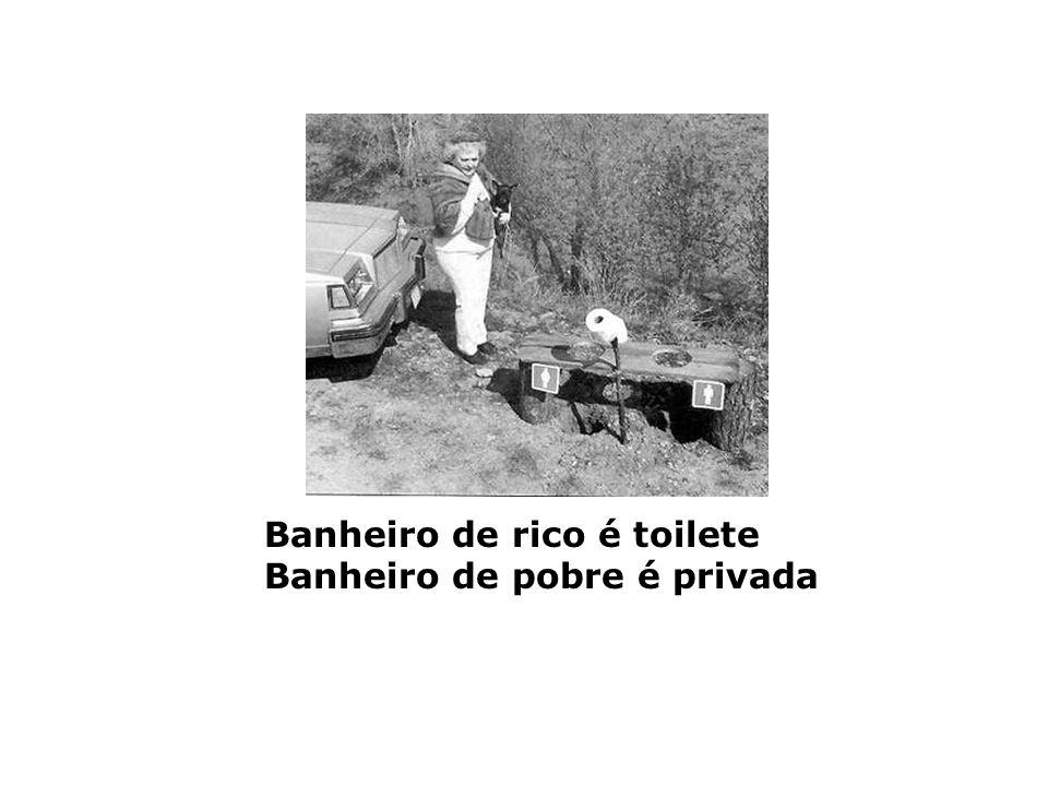 Banheiro de rico é toilete