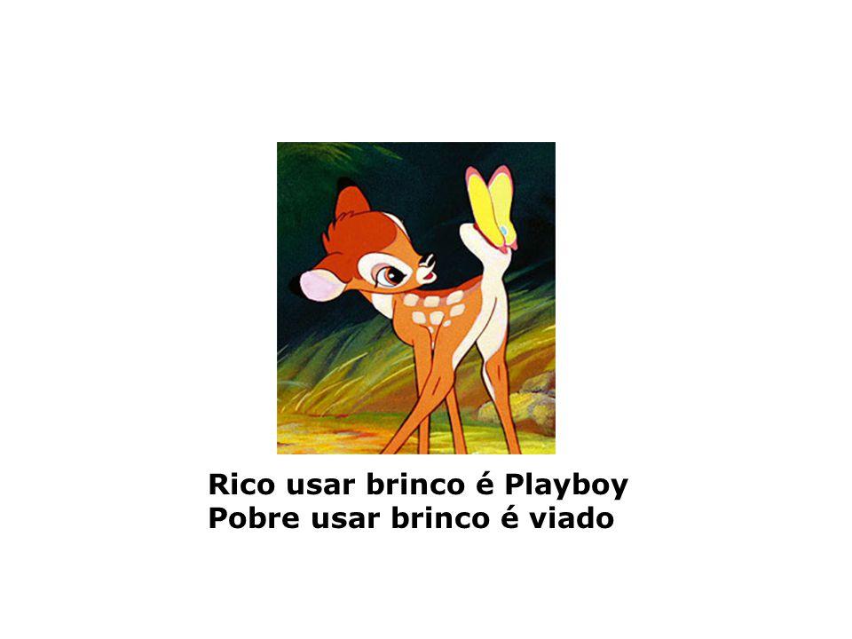 Rico usar brinco é Playboy
